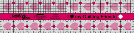 "Creative Grids ""I Love My Quilt Friends"" Quilt Ruler - 2.5"" x 10"" - CGRQF"