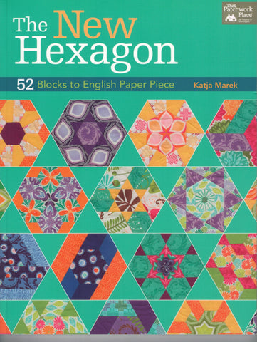 The New Hexagon - 52 Blocks to English Paper Piece