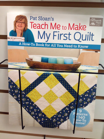 Pat Sloan's - Teach Me to Make My First Quilt