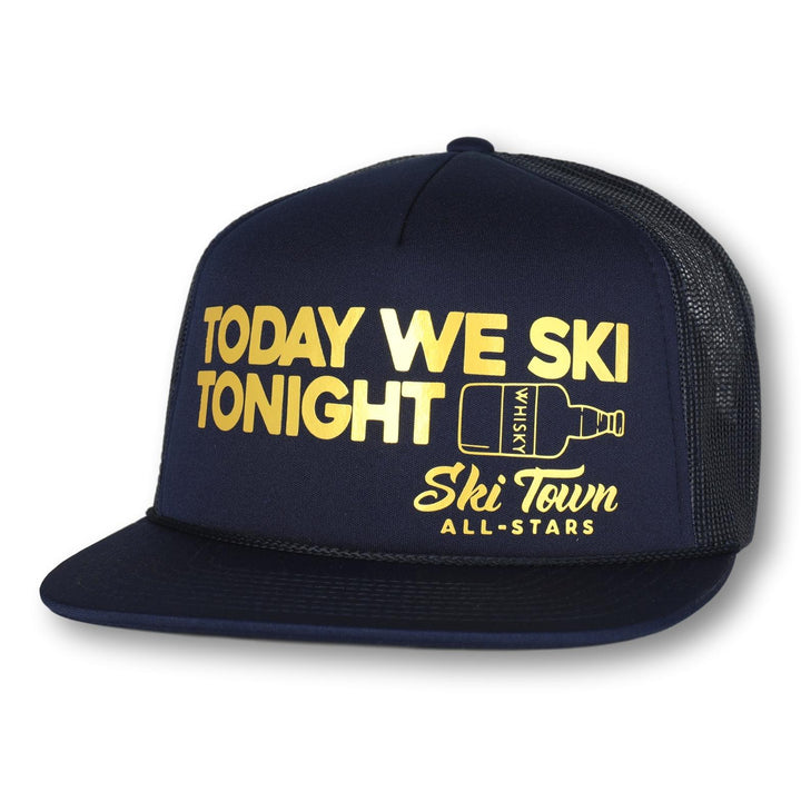 TODAY WE SKI, TONIGHT WHISKY