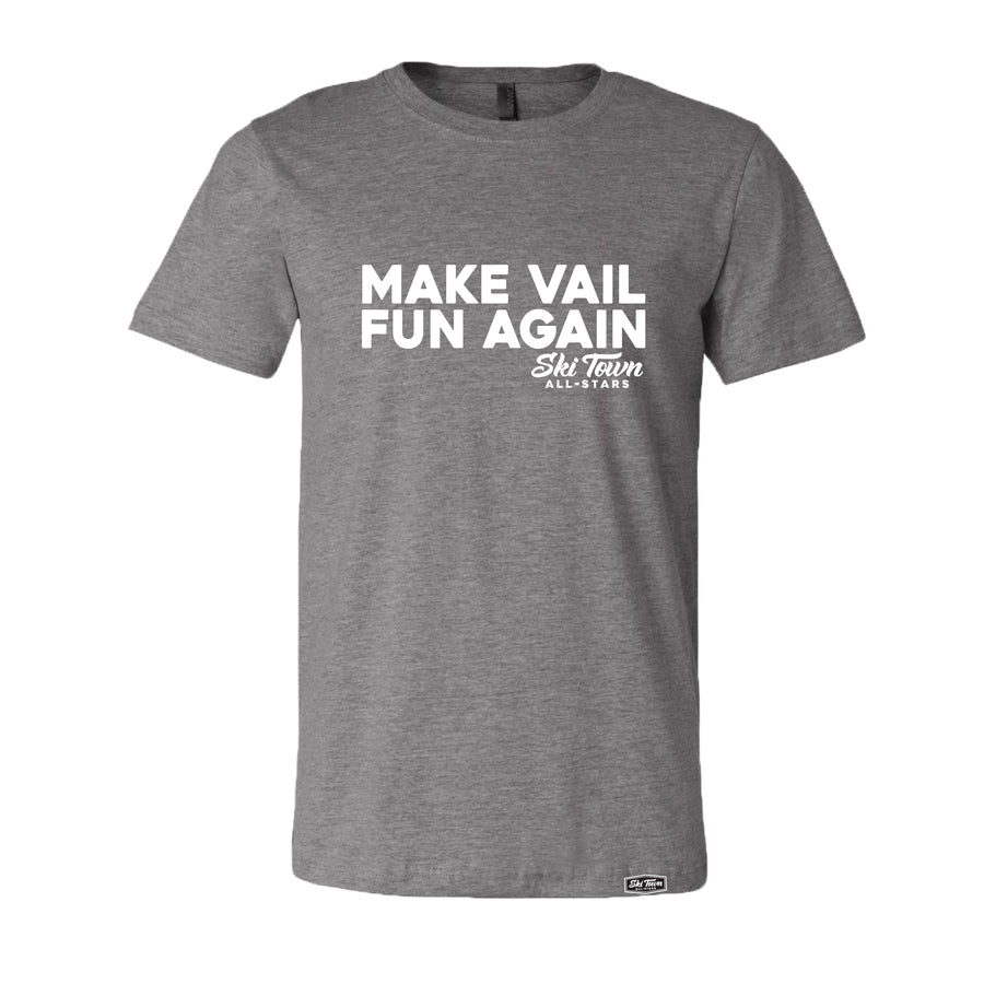 Make Vail Fun Again - T SHIRT