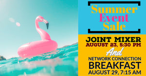 SUMMER BUNDLE SPECIAL  - Network Connection Breakfast & Joint Mixer