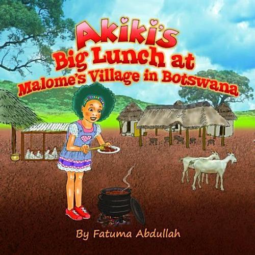 AKIKI'S BIG LUNCH AT MALOME'S VILLAGE IN BOTSWANA