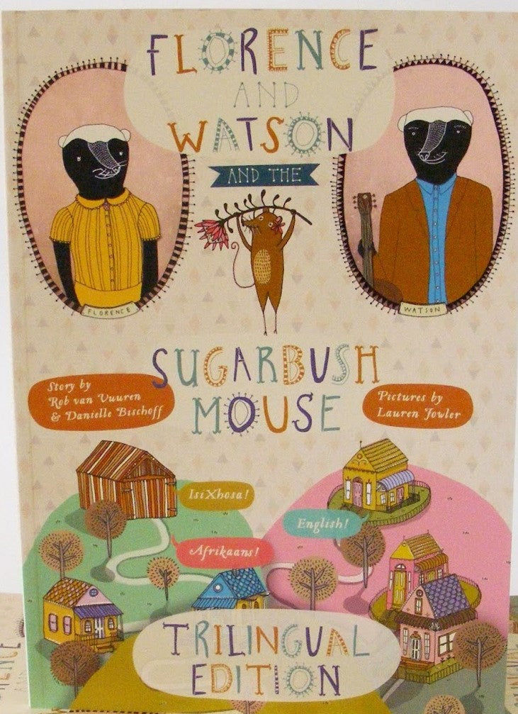 FLORENCE AND WATSON AND THE SUGARBUSH MOUSE
