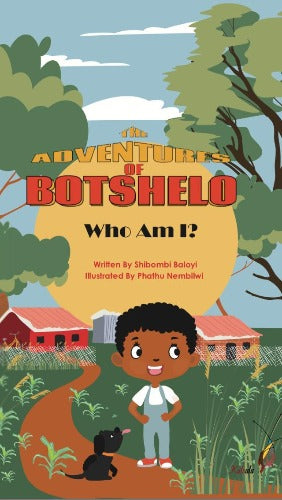 THE ADVENTURES OF BOTSHELO: WHO AM I?