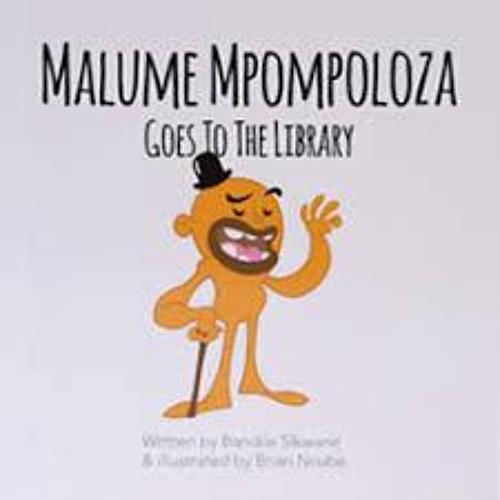 MALUME MPOMPOLOZA GOES TO THE LIBRARY