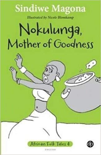NOKULUNGA, MOTHER OF GOODNESS - FOLK TALES 4