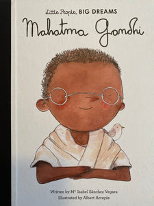 LITTLE PEOPLE, BIG DREAMS | MAHATMA GANDHI