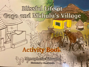 BLISSFUL LIFE AT GOGO AND MKHULU'S VILLAGE