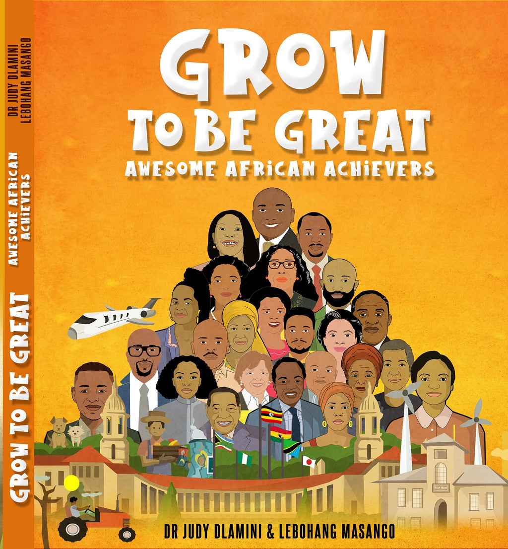 GROW TO BE GREAT | AWESOME AFRICAN ACHIEVERS