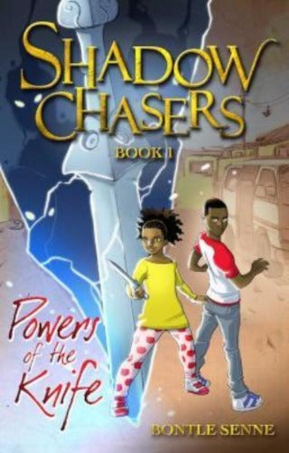 SHADOW CHASER (BOOK 1) - POWERS OF THE KNIFE