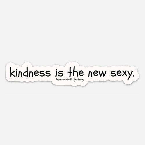 Kindness Is The New Sexy Decal