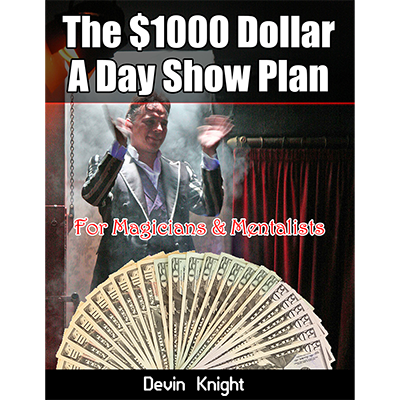 $1000 A Day Plan for Magicians by Devin Knight - Book