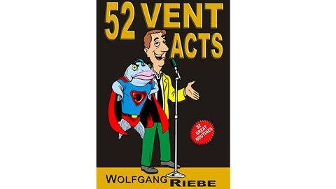 52 Vent Acts by Wolfgang Riebe eBook DOWNLOAD
