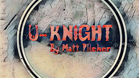 U-Knight by Matt Pilcher video DOWNLOAD