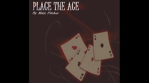 Place the Ace by Matt Pilcher video DOWNLOAD