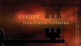 DESTINY (Gimmicks and Online Instructions) by Jean-Pierre Vallarino