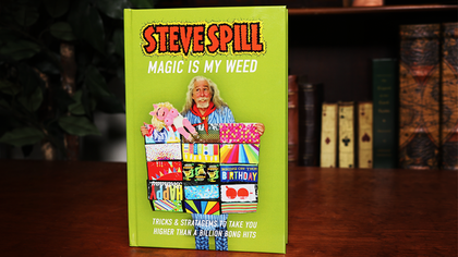MAGIC IS MY WEED by Steve Spill