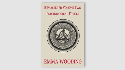 Remastered Volume Two Psychological Forces by Emma Wooding