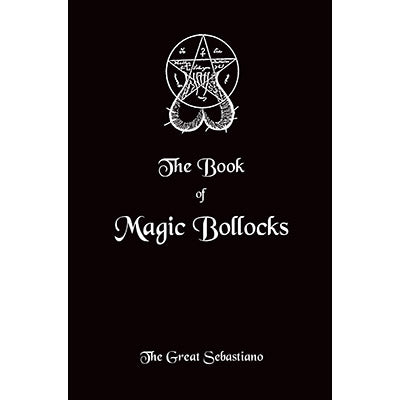 Book of Magic Bollocks by The Great Sebastiano - Book