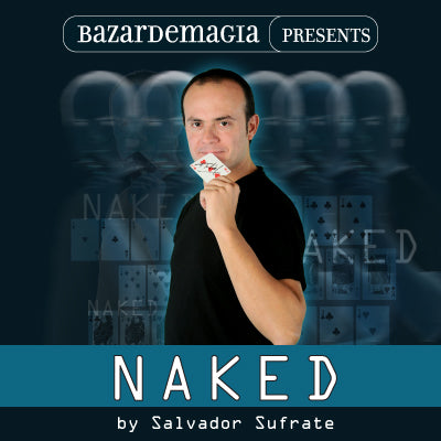 Naked (Gimmick and DVD) by Salvador Sufrate and Bazar de Magia - DVD