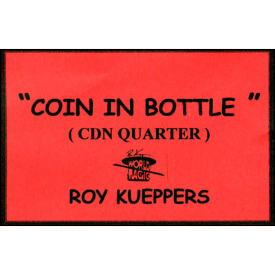 Coin In Bottle (Canadian Quarter) - Trick