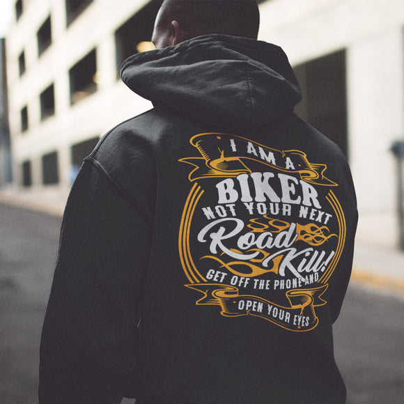 I Am A Biker Not Your Next Road Kill Adult Unisex Hoodie - PrintMeLLC