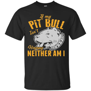 If My Pit Bull Isn't Happy Neither Am I Men's T-Shirt - PrintMeLLC