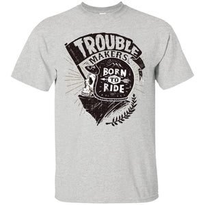 Trouble Makers Born To Ride Men's Biker T-Shirt - PrintMeLLC