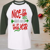 Nice-ish Didn't Cut It This Year Christmas Raglan T-Shirt 3/4 Sleeve Adult Unisex