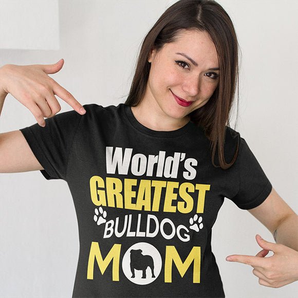 Worlds Greatest Bulldog Mom Women's T-Shirt - PrintMeLLC
