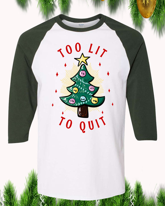 Too Lit To Quit Christmas Raglan T-Shirt 3/4 Sleeve Adult Unisex - PrintMeLLC
