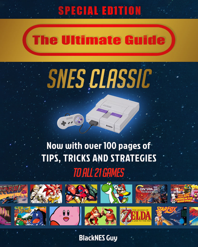 The Ultimate Guide To The SNES Classic Edition: Tips, Tricks and Strategies  To All 21 Games!