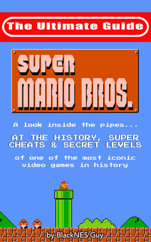 The Ultimate Guide to Super Mario Bros