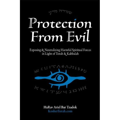 Protection From Evil - Exposing Harmful Spiritual Forces in Light of Torah / Kabbalah - Mitzvahland.com