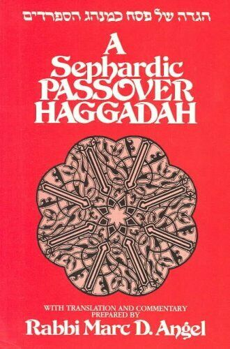 A Sephardic Passover Haggadah - With Translation and Commentary English, Ladino and Hebrew Edition Books / Seforim - Mitzvahland.com All your Judaica Needs!