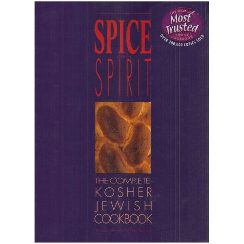 Spice And Spirit The Complete Kosher Jewish Cook Book