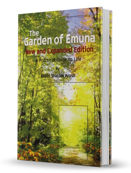 The Garden of Emuna New and Expanded Edition - A Practical Guide to Life