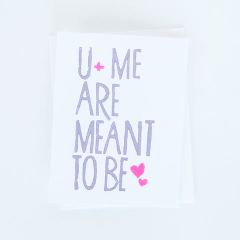 You and Me are Meant to Be Typographic Card