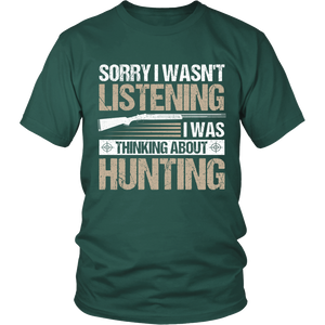 Sorry I Wasn't Listening I Was Thinking About Hunting Unisex T-Shirt