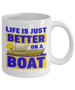 Life Is Just Better On A Boat 11oz White Mug