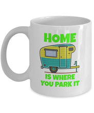 Home Is Where You Park It Camping Trailer Happy Campers White 11 Oz Mug