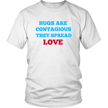 Hugs Are Contagious They Spread Love Unisex T-Shirt