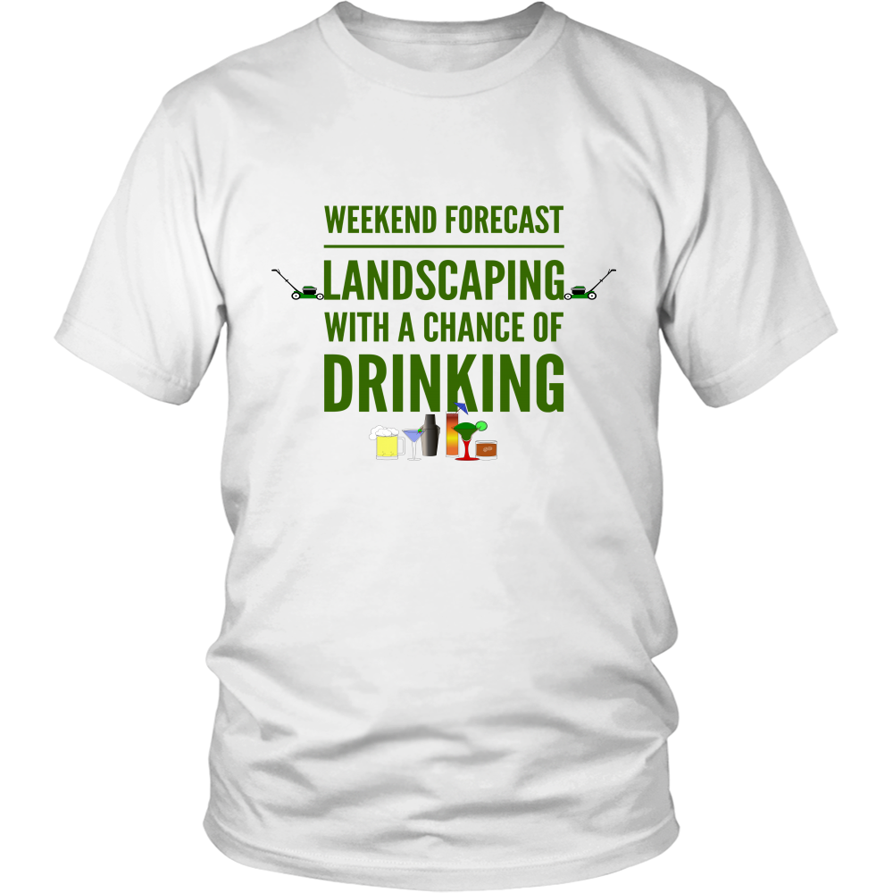 Weekend Lanscaping Forecast Unisex T-Shirt white