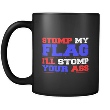 Stomp My Flag I'll Stomp Your ass 11 Oz Back Mug