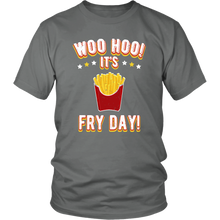 Woo Hoo It's Fry Day Unisex T-shirt