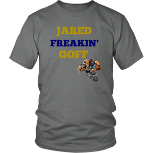 Jared Freaking' Goff Rams Quarterback Unisex T-Shirt gift super bowl 2019