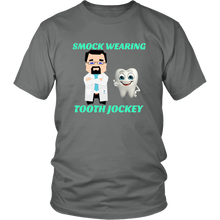Smock Wearing Tooth Jockey Unisex Dentist T-Shirt
