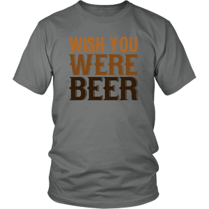 Wish You Were Beer Unisex T-Shirt