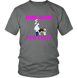 Dog Mom Fur Ever Unisex T-Shirt